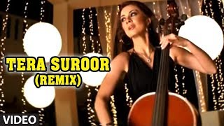 Tera Suroor Remix Video Song Himesh Reshammiya Feat