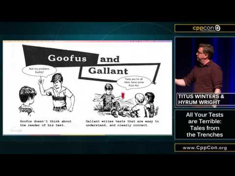 """CppCon 2015: T. Winters & H. Wright """"All Your Tests are Terrible..."""