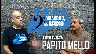 Voando no Baixo - Entrevista #1 - Papito Mello