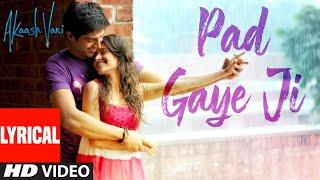 PAD GAYE JI Lyrical | Akaash Vani | Kartik Aaryan, Nushrat