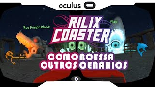 VR DICA► Como Ter ACESSO aos 2 novos cenários da Rilix Coaster VR • Gear VR 2018