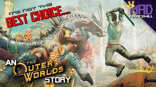 It's Not the Best Choice - The Outer Worlds PART 01