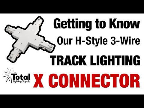 Getting to Know our H-Style 3-Wire Track Lighting X Connector & Power Feed