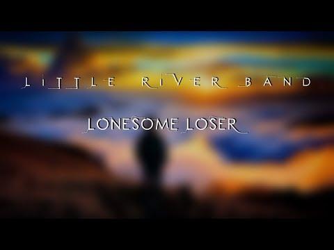 Little River Band - Lonesome Loser HD lyrics
