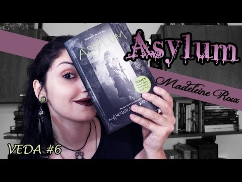 Asylum, de Madeleine Roux | RESENHA | VEDA #6