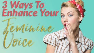 Surrender vs submission and feminine power most popular videos 3 ways to enhance your feminine voice power fandeluxe Images