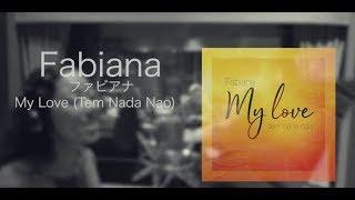 ファビアナ - My Love (Tem Nada Nao)