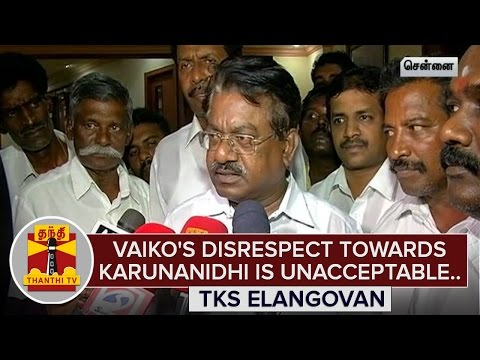 Vaikos-Disrespect-towards-Karunanidhi-is-unacceptable--TKS-Elangovan-Thanthi-TV