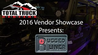 2016 Total Truck Centers™ Vendor Showcase presents: Rugged Liner