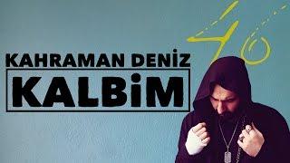 Kahraman Deniz - Kalbim (Official Audio)