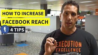 How To Increase Facebook Reach - 4 Tips