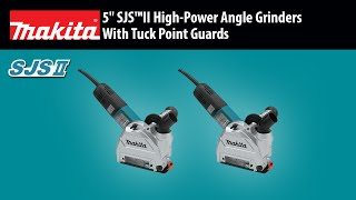 "MAKITA 5"" SJS™II Angle Grinder with Tuck Point Guard - Thumbnail"