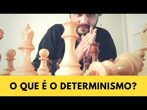 O que é  o determinismo?