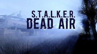 DEAD AIR+lAST dAY+Костры 🔴 S T A L K E R (финал)