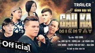 Phim Ca Nhạc Gấu Ka Miền Tây - Đinh Đại Vũ, Dương Lâm, Song Dương (Trailer)
