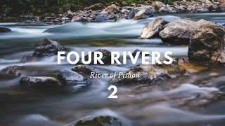 Four Rivers -Class 2 - River of Pishon