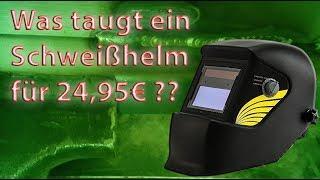 Was taugt ein Schweißhelm für 24,95€ ?