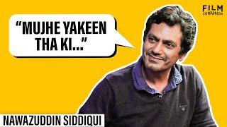 Nawazuddin Siddiqui Interview With Anupama Chopra   FC Unfiltered   Film Companion