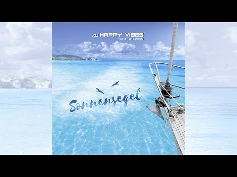DJ Happy Vibes feat. Jazzmin - Sonnensegel