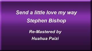 Send a little love my way Stephen Bishop