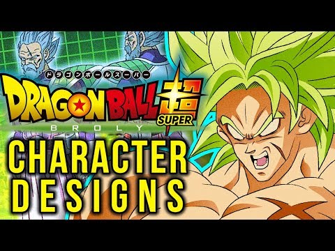 Broly Paragus CHARACTER DESIGN ANALYSIS Dragon Ball Super Movie