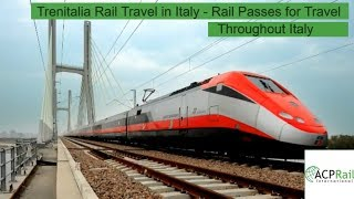 Trenitalia Rail Travel to Italy - Rail Passes for Travel Throughout Italy - Online Rail Passes Here
