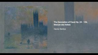 The damnation of Faust, Op. 24