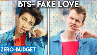 K-POP WITH ZERO BUDGET! (BTS- 'FAKE LOVE')