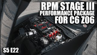 C6 Z06 Stage III Performance Package   RPM S5 E22