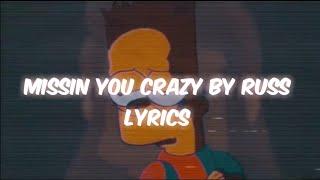 Missin You Crazy  Russ Lyrics