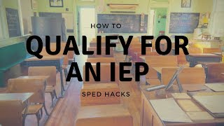 How to Qualify for an IEP - SPED HACKS