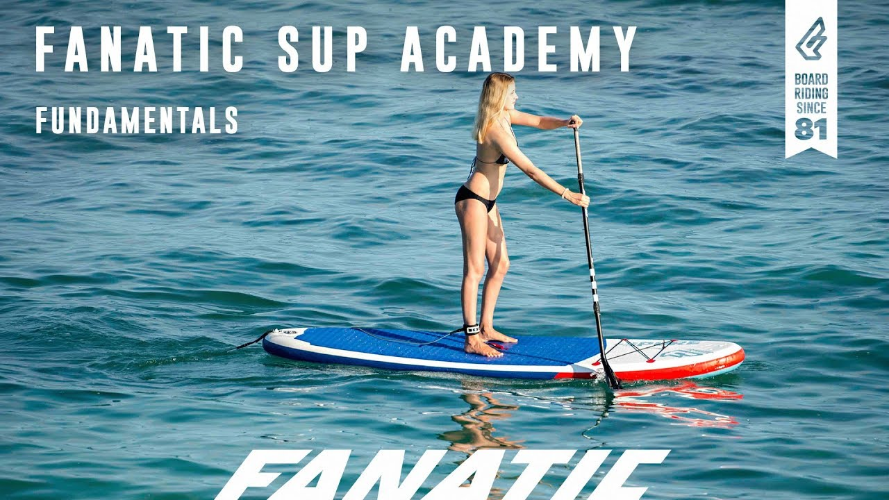 Fanatic SUP Academy - Fundamentals