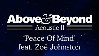 Above & Beyond - 'Peace Of Mind' feat. Zoë Johnston (Acoustic II)