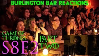 "Game Of Thrones // Burlington Bar Reactions // S8E2 ""A Knight of the Seven Kingdoms"" Part 2!"