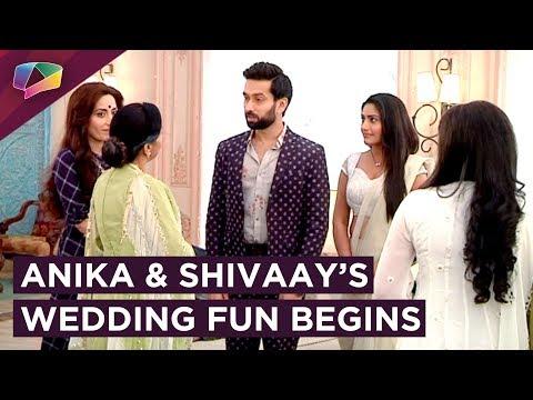 Anika And Shivaay's Wedding Fun Begins | Ishqbaa