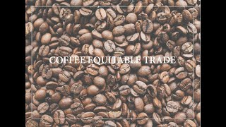 Coffee Equitable Trade