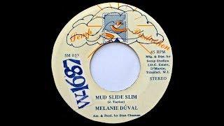 Melanie Duval - Mud Slide Slim