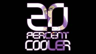 Ken Ashcorp - 20 Percent Cooler