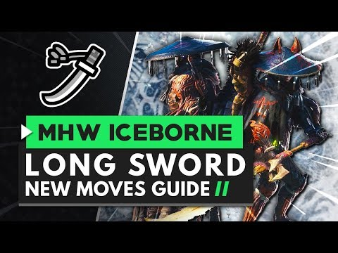 Monster Hunter World Iceborne | Long Sword New Moves Guide
