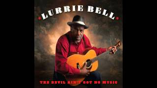 Lurrie Bell The Devil Aint Got No Music Music