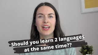 Should you learn two languages at the same time?