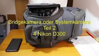 Bridgekamera oder Systemkamera - 02 - 4 Nikon D300