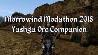 Morrowind Modathon 2018 - Yashga Orc Companion