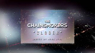 The Chainsmokers Ft  Halsey - Closer (Cover by Nana JFH)