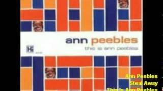 Ann Peebles - Steal Away