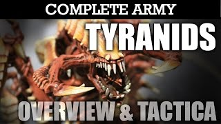 TYRANIDS Complete Army Overview, Tactica & Battle Plan! Warhammer 40K Army Showcase