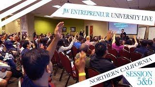 JW Entrepreneur Live University - Session 5 & 6 - Northern CA