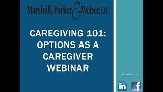 Caregiving 101:  Options as a Caregiver