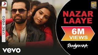 A.R. Rahman - Nazar Laaye Best Lyric Video|Raanjhanaa