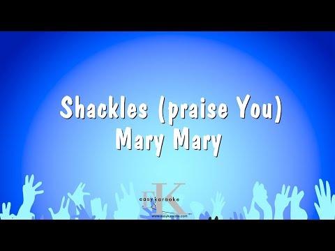 Shackles (Praise You) - Mary Mary (Karaoke Version)